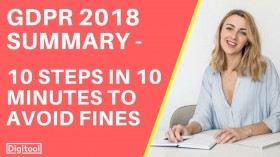 GDPR 2018 Summary – 10 Steps in 10 Minutes to Avoid Fines